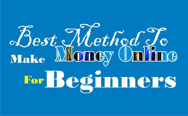 Best Method To Make Money Online For Beginners