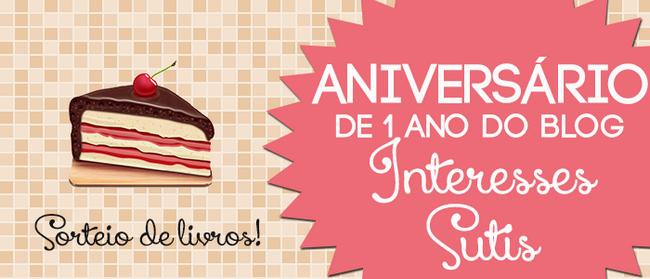 Promoção: Aniversário do Blog Interesses Sutis