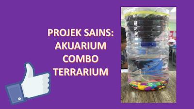 PDP : Projek Sains Akuarium Kombo Terrarium