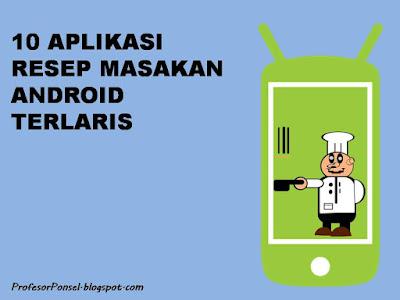 10  Aplikasi Resep Masakan Android terlaris