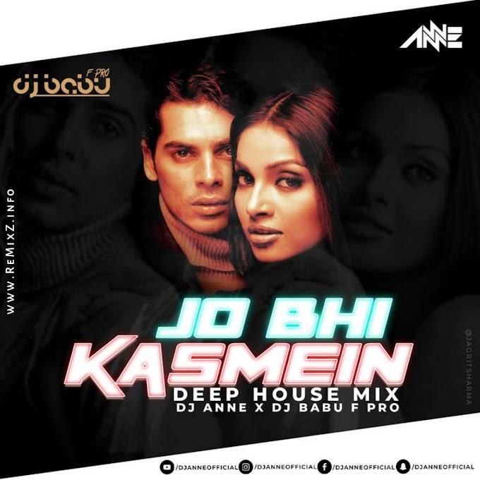 Jo Bhi Kasmein (Deep House Mix) - DJ Anne X DJ Babu F Pro