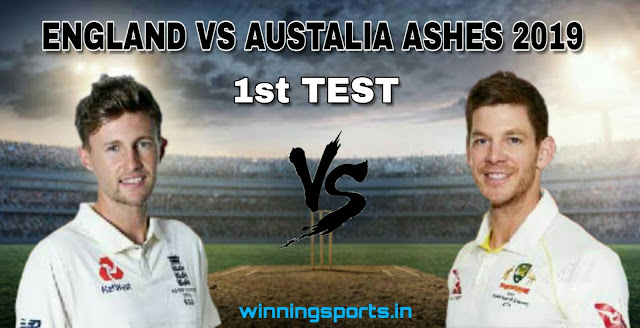 Dream11 team for England vs Australia 1st Test Match | Fantasy cricket tips | Playing 11 | The Ashes 2019 dream11 Team | today match prediction |