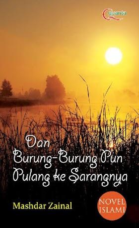 Download Buku Dan Burung-Burung Pun Pulang Ke Sarangnya - Mashdar Zainal [PDF]