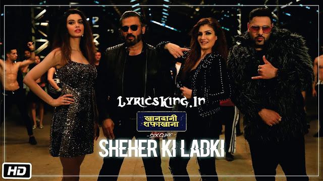 Sheher Ki Ladki Lyrics – Badshah & Diana Penty   Khandaani Shafakhana