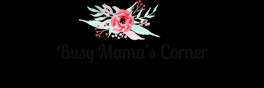 Busy Mama's Corner