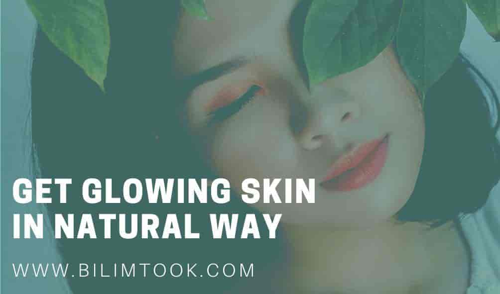 Get Glowing Skin & Face In The Natural Way [Beauty Tips]