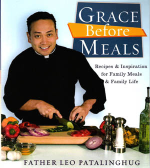 grace before meals movement, Fr. Leo, Fr. Leo Patalinghug, Catholic cookbook, family meals, family cookbook, saying grace, Catholic wedding, Catholic marriage prep, Catholic wedding blog,Catholic wedding planning, Catholic bride