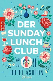 Der Sunday Lunch Club ; Juliet Ashton ; Rowohlt
