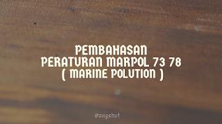 Peraturan Marpol 73 78 ( Marine Polution ) Pencemaaran Laut
