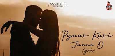 Pyaar Kari Jaane O Lyrics - Jassie Gill | Punjabi Song
