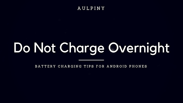 Do Not Charge Your Smartphone Overnight