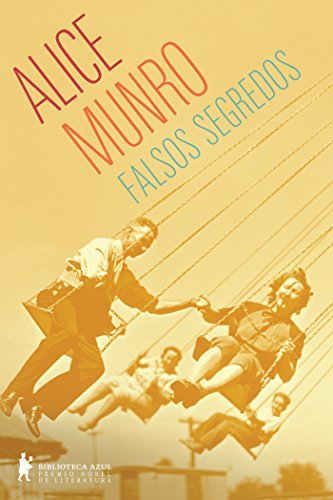 Falsos segredos - Alice Munro
