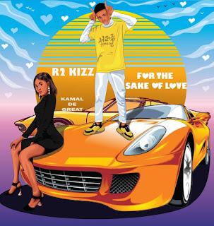 R2kizz - for the sake of love