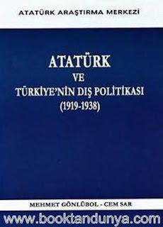 Mehmet Gönlübol - Atatürk ve Türkiye'nin Dış Politikası (1919-1938)