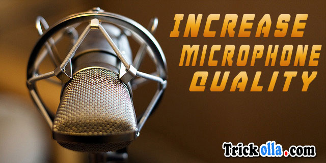 Increase microphone quality