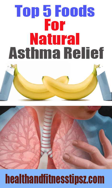Top 5 Foods For Natural Asthma Relief
