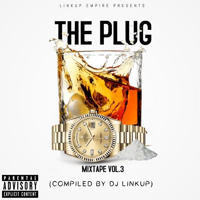 Dj Linkup - The Plug Mixtape Vol.3 (Compiled By Dj Linkup)