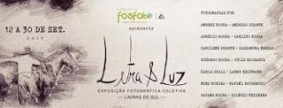 LAVRAS DO SUL NO BRASIL E NO MUNDO: Exposição Fotográfica Coletiva Letra & Luz