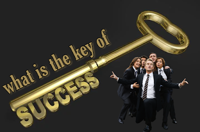What is the key of success
