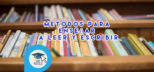 Diferentes métodos para enseñar a leer y escribir.