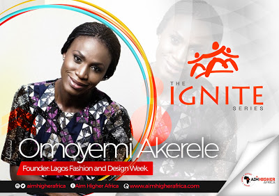 """Never Be Afraid To Stop And Go Back To The Drawing Board"", Omoyemi Akerele On Aim Higher Africa's Ignite Series"