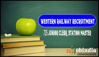 Western railway recruitment 2019 |725 Junior Clerk, Station Master Apply Online