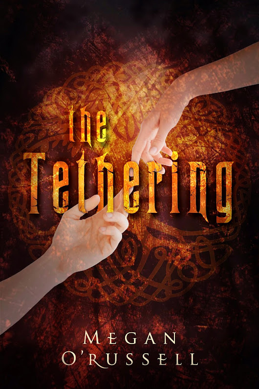 From one of my own...cover reveal! YA fantasy: The Tethering by Megan O'Russell
