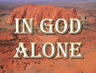 Title superimposed on my rock / Ayres Rock - Chorus:  In God alone can my spirit find rest; My help shall come from God alone. For He is my Rock and my salvation, My fortress on high, My lasting peace. 1 In God is my safety, My mountain secure. Come into His presence, And sing with me. 2 Take refuge in God, All nations come near. Lay your heart before Him, In constant hope.  3 Our Yahweh is Power. Such goodness I see, To know God is Wisdom! His praise I sing!