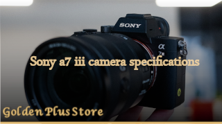 Sony a7 iii camera specifications