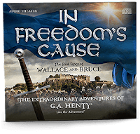 G.A. Henty adventure In Freedom's Cause