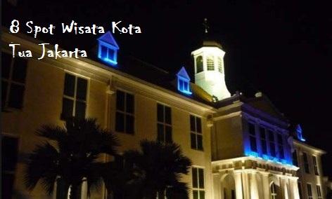 Wisata Kota Tua Jakarta Malam Hari