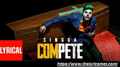 Compete Song Lyrics | Singga | The Kidd | Latest Punjabi Songs 2020