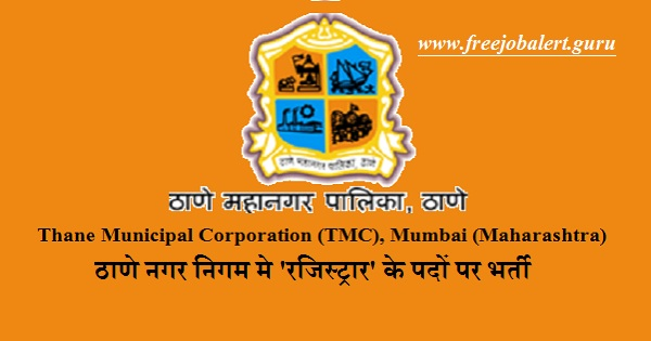 Thane Municipal Corporation, TMC, Maharashtra, Nagar Palika, Nagar Palika Recruitment, Latest Jobs, Registrar, MBBS, BDS, Graduation, tmc logo