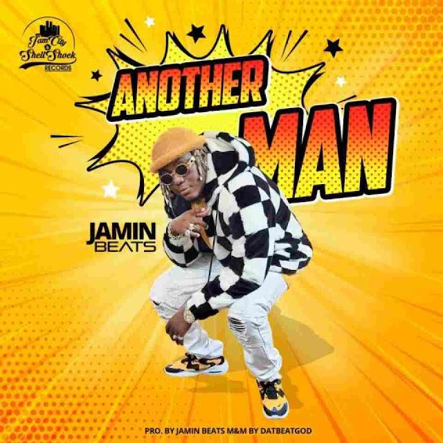 Jamin Beatz ~ Another Man  [DOWNLOAD AUDIO MP3]