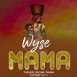(New Audio) | Wyse - Mama | Mp3 Download (New Song)