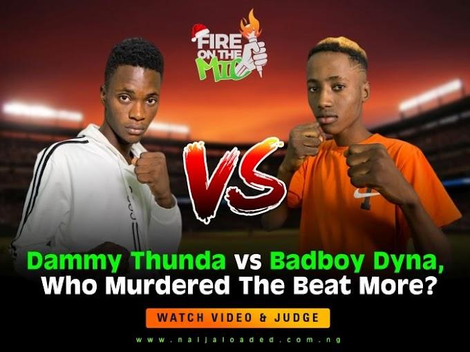 RAP BATTLE!! Dammy Thunda vs Badboi Dyna – Who Murdered The Beat More? (Watch Video)