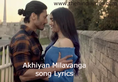 Akhiyaan Milavanga Lyrics – Commando 3 | Arijit Singh