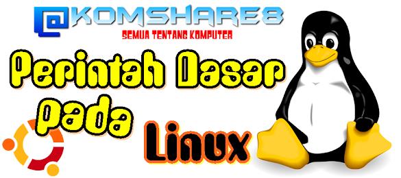 Perintah Dasar Linux yang Wajib Dipelajari