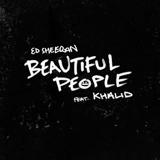 Arti Lirik Lagu Ed Sheeran - Beautiful People (feat. Khalid)
