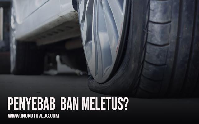Inilah Penyebab Ban Meletus Pada Mobil yang Harus Diketahui