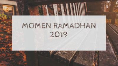 Momen Ramadhan 2019