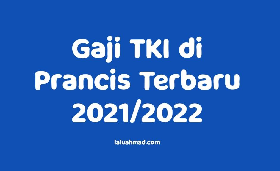 Gaji TKI di Prancis Terbaru 2021/2022