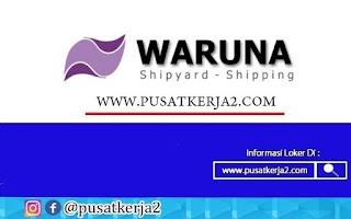 Lowongan Kerja SMA SMK D3 S1 PT Waruna Nusa Sentana September 2020