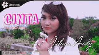 Lirik Lagu Cinta - Jihan Audy