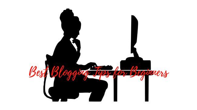 Top 10 Best Blogging Tips for Beginners