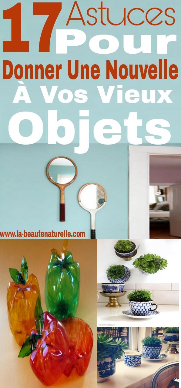 17 astuces pour donner une nouvelle utilisation à vos vieux objets