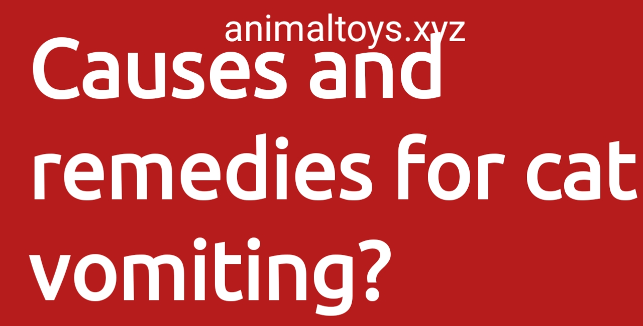 Causes and remedies for cat vomiting?