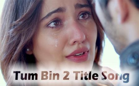 Tum Bin 2 Title Song Lyrics - Neha Sharma | Aditya Seal