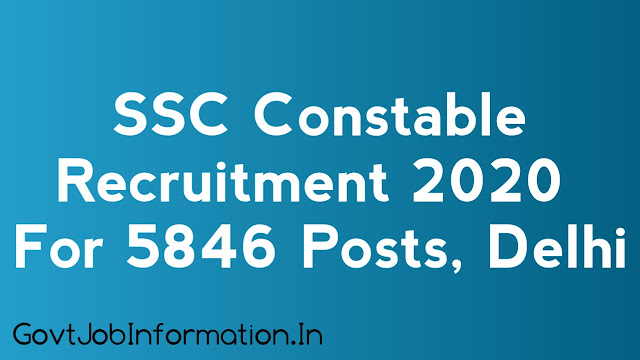 SSC Constable Recruitment 2020 - Apply Online For 5846 Constables Posts