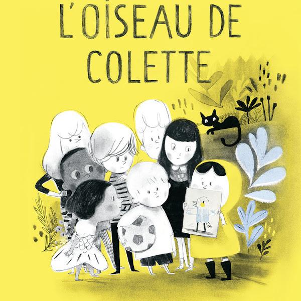 L'oiseau de Colette de Isabelle Arsenault